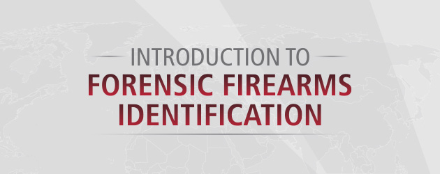 Introduction to Forensic Firearms Identification (English)
