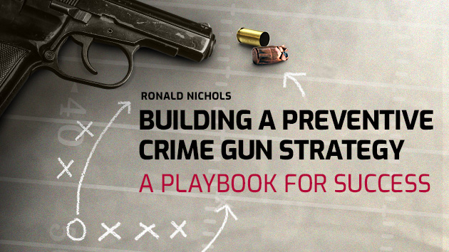 Building a Preventive Crime Gun Strategy