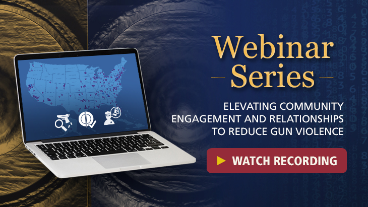 Webinar Series | Elevating Community Engagement and Relationships to Reduce Gun Violence